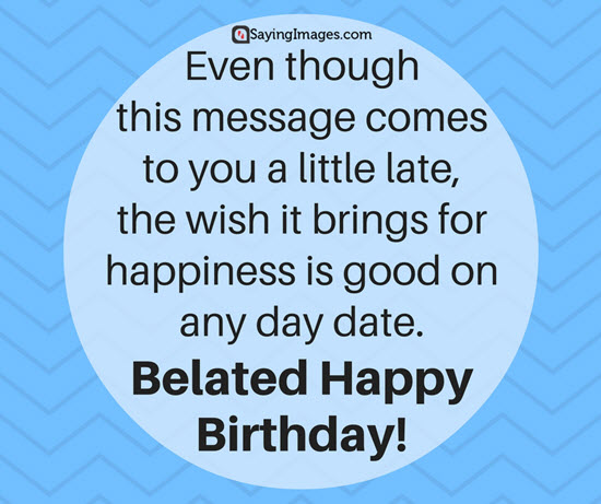 belated happy birthday wishes message ; belated-birthday-greetings
