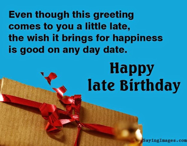 belated happy birthday wishes message ; belated-birthday-wishes-messages