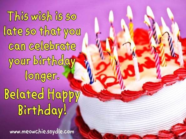 belated happy birthday wishes message ; dc9e6471385284a8634b223bd8807d35