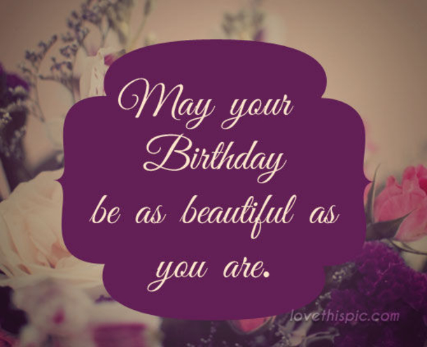 best birthday quotes ; 750867b830f8a53e920d7f9216c06433
