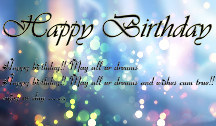 best birthday quotes ; sincere-and-wonderful-birthday-quotes-to-send-to-your-best-friend-3-752x440