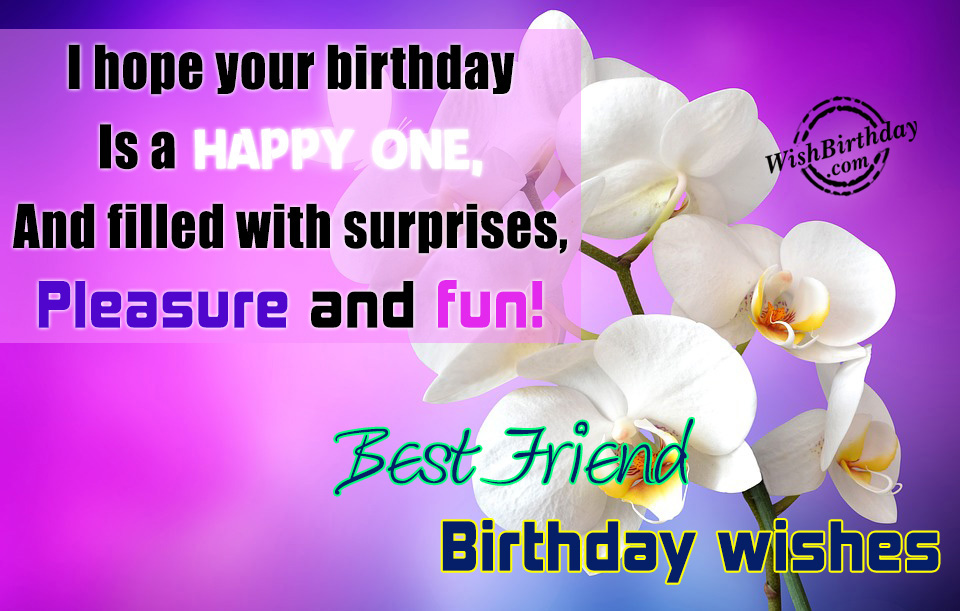 best wish on birthday to a friend ; I-Hope-Your-Birthday-Is-A-Happy-One
