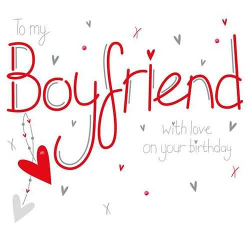 birthday card messages for your boyfriend ; TO-My-Boyfriend-With-LOve-On-YOur-Birthday