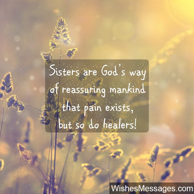 birthday message quotes for sister ; Quote-about-Sisters-they-are-Gods-way-of-healing-pain-640x640