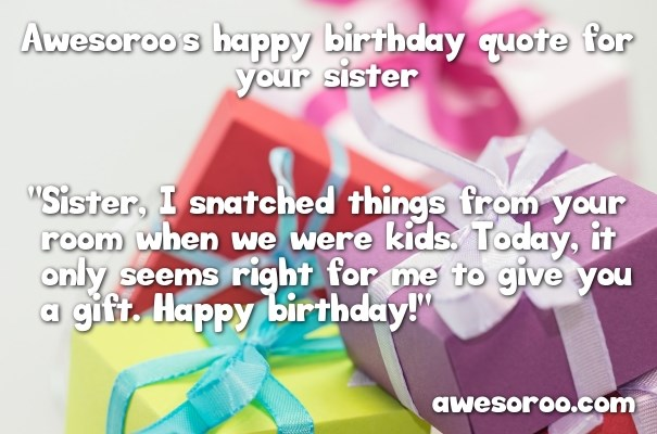 birthday message quotes for sister ; wrapped-birthday-gifts-on-table