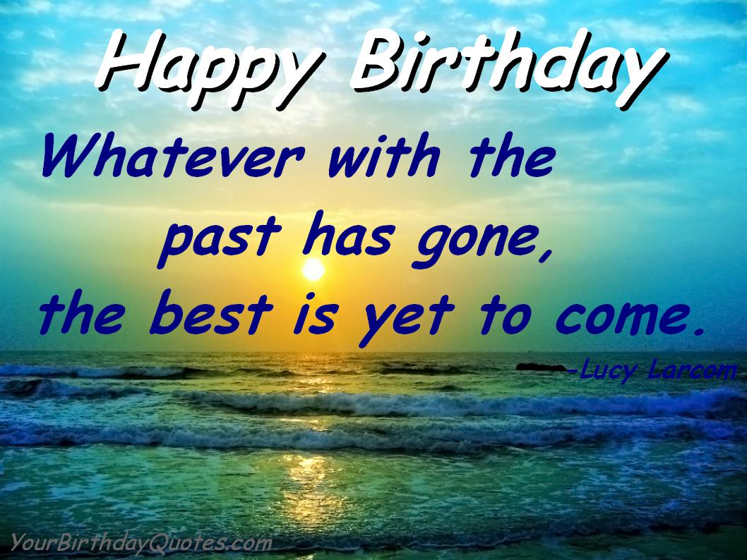birthday message quotes inspirational ; birthday-quotes-inspirational-best-to-come