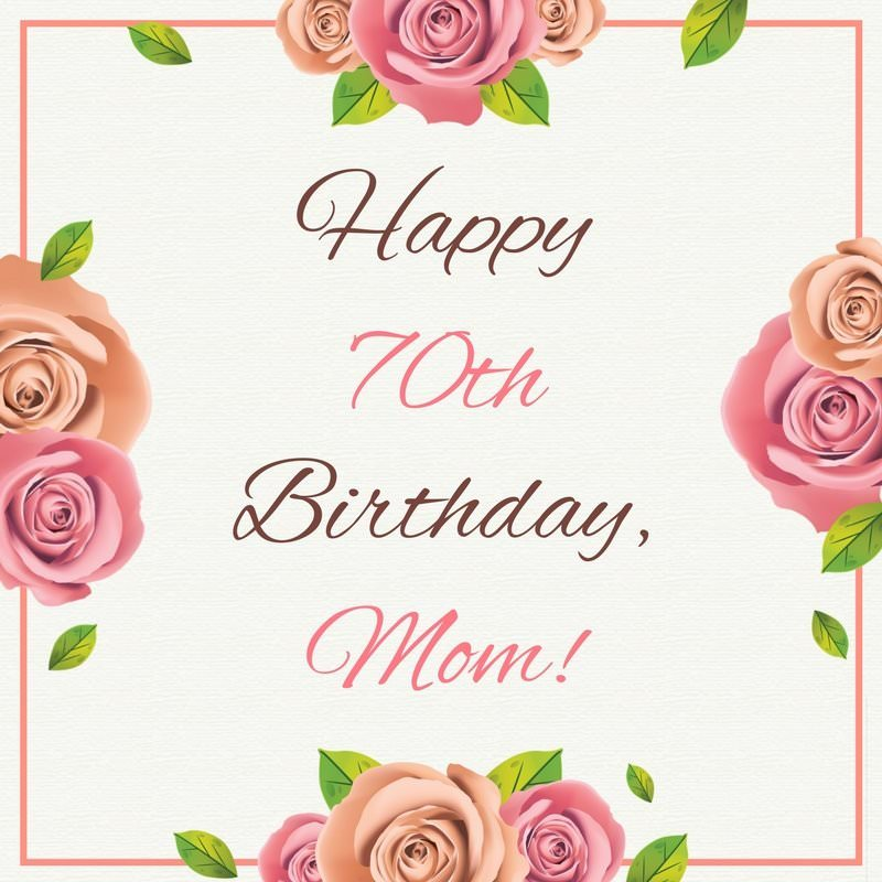 birthday message to a mother tagalog ; Happy-70th-Birthday-mom-on-image-with-roses