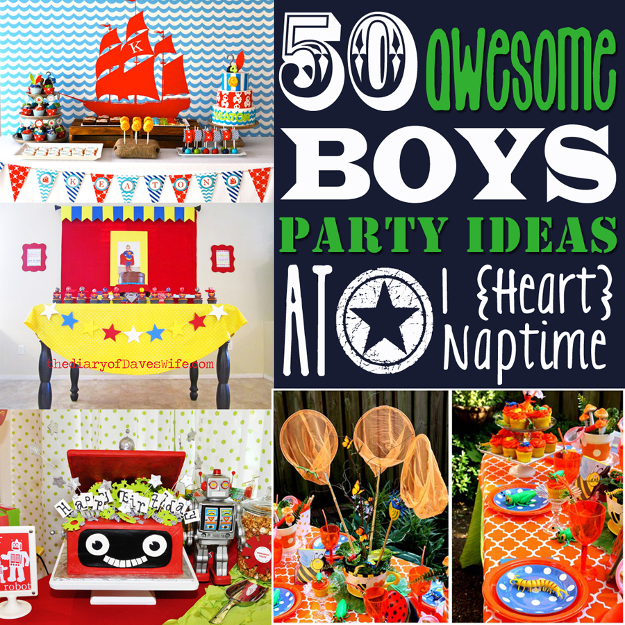 birthday party ideas and themes ; 50-Awesome-Boys-Party-Ideas