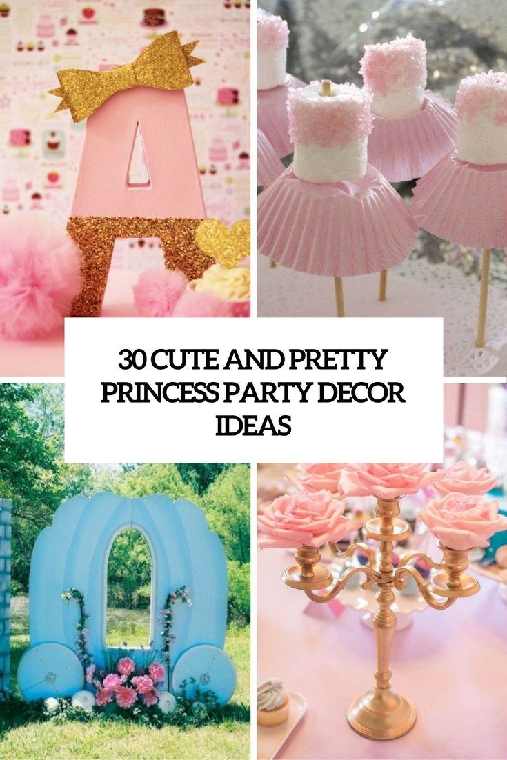 birthday party theme ideas ; 30-cute-and-pretty-princess-party-decor-ideas-cover