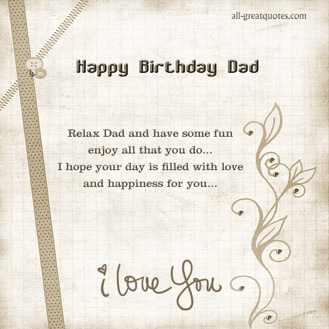 birthday poem for dad in heaven from daughter ; happy-birthday-dad-relax-dad-and-have-some-fun-enjoy-all-that-you-do-i-hope-your-day-is-filled-with-love-and-happiness-for-you