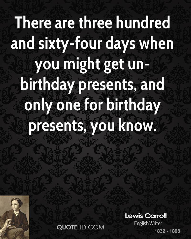 birthday quotes by authors ; lewis-carroll-author-quote-there-are-three-hundred-and-sixty-four