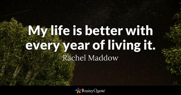 birthday quotes by authors ; rachelmaddow1