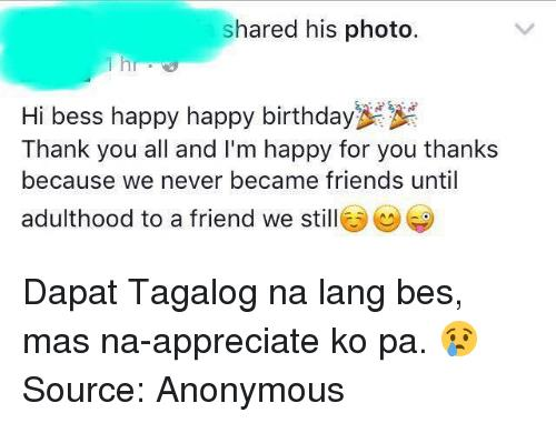 birthday sweet message tagalog ; funny-birthday-message-for-best-friend-tagalog-shared-his-photo-1-h-hi-bess-happy-happy-birthday-7193984
