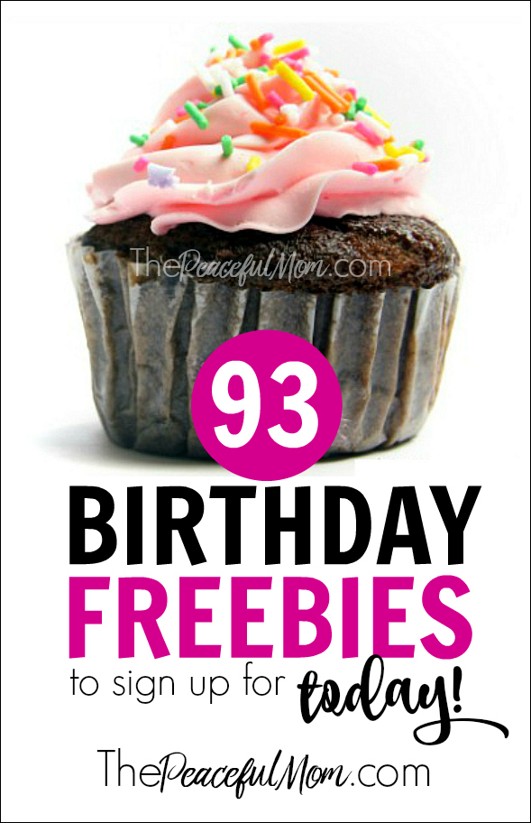 birthday today sign ; 93-Birthday-Freebies-to-Sign-Up-For-TODAY-from-The-Peaceful-Mom