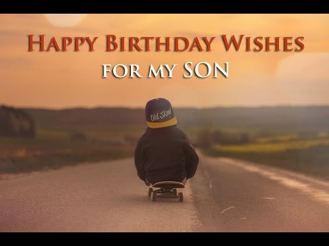 birthday wish to a son from father ; hqdefault