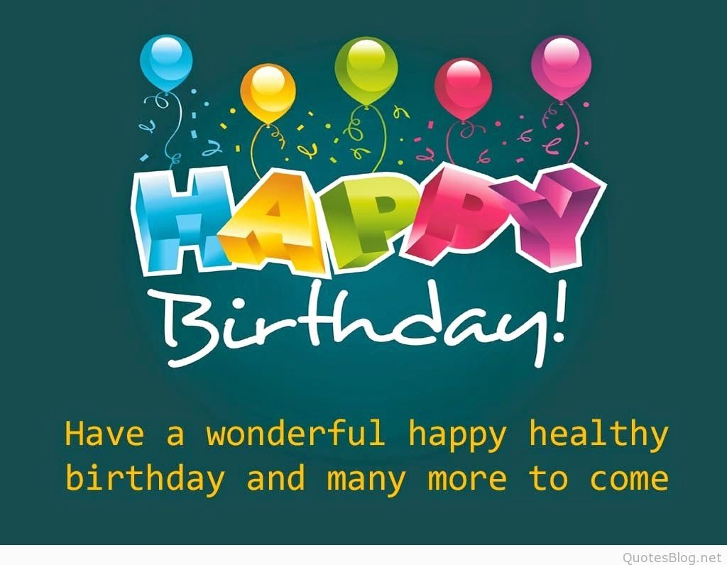 birthday wishes quotes ; happy-birthday-wishes-quotes-best-of-happy-birthday-wishes-wallpaper-quotes-pics-images-pictures-photos-of-happy-birthday-wishes-quotes-1024x796
