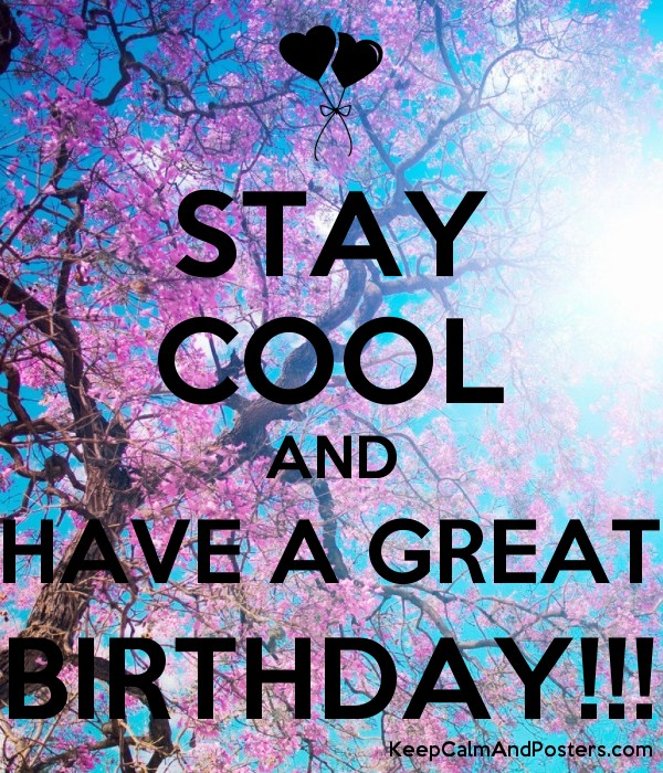 cool birthday posters ; 5898438_stay_cool_and_have_a_great_birthday