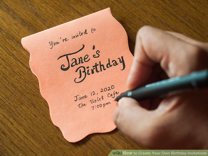 create your own birthday invitations ; aid1259601-v4-728px-Create-Your-Own-Birthday-Invitations-Step-2-Version-2