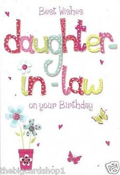 daughter in law birthday card messages ; bedaa7988382e7d706204cae7fe29232--birthday-greetings-birthday-wishes