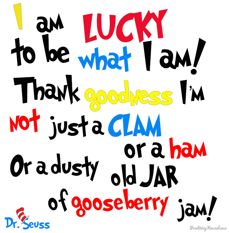 dr seuss happy birthday to you quotes ; Quote-I-am-lucky