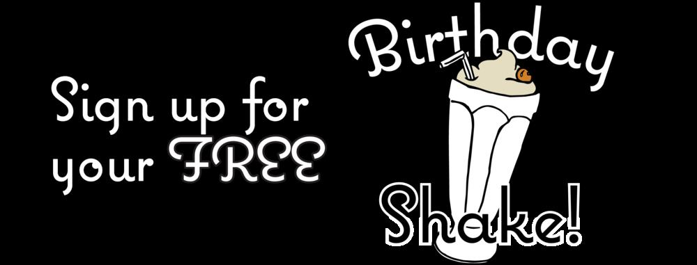 free birthday sign ups ; Sign+Up+for+your+Free+Birthday+Shake