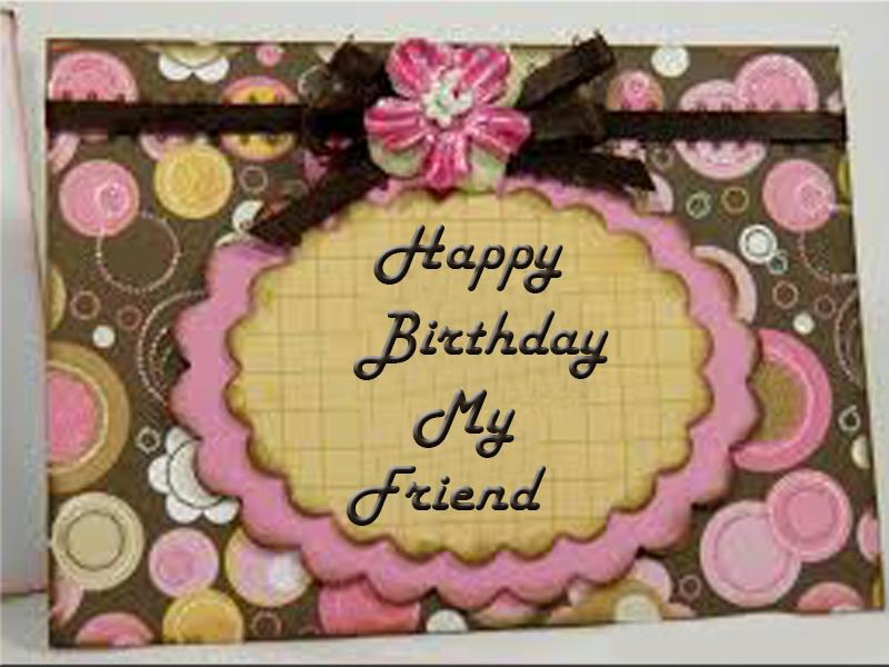 free happy birthday greeting cards for best friend ; Birthday-cards-for-friends