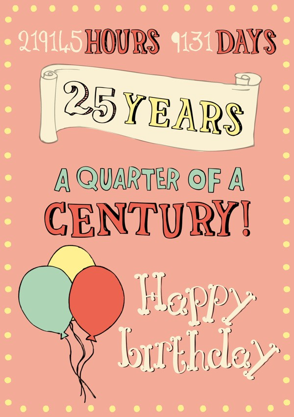 funny 25th birthday card messages ; 345dfc3c67d9ff3a3690d223973d725b
