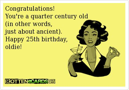 funny 25th birthday card messages ; 815eb169e531fd597551272a3260955a