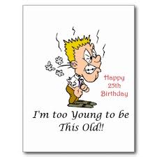funny 25th birthday card messages ; funny+25th+birthday+(4)