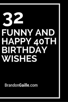 funny 40th birthday card messages ; 35f47e0eec9e611b2851ccdf9e0f0c3f--th-birthday-wishes-birthday-verses