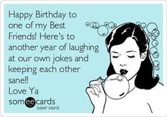 funny birthday quotes for friends ; 7745a9fe87d0bc2a6a9440a413971299--someecards-friendship-friendship-birthday-quotes