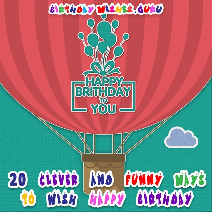 funny ways to wish happy birthday ; Clever-Ways-to-Wish-Happy-Birthday-720x720