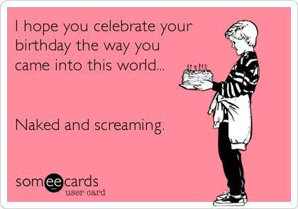 funny ways to wish happy birthday ; e5f67b682a4fc0f7d276488752d1d36e