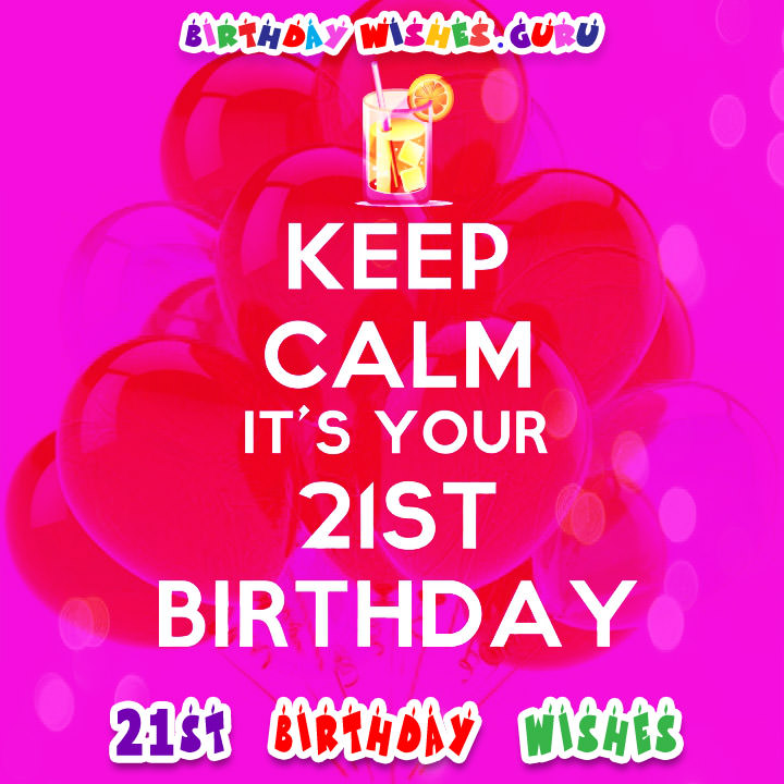 girlfriend 21st birthday card message ; keep-calm-its-your-21st-birthday