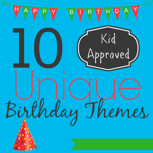 good birthday party themes ; 10-unique-birthday-party-themes-1-1-