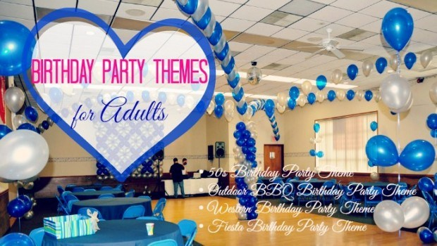 good birthday party themes ; birthday-party-themes-for-adults1-620x350