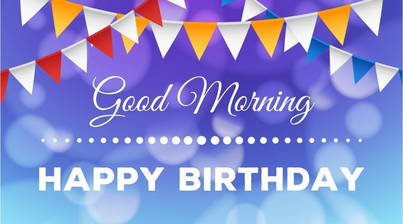 good happy birthday images ; Happy-birthday-picture-with-good-morning-wish