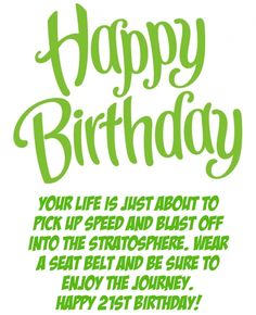 happy 21st birthday quotes ; 20c1a5a54d25facc13bb654b64ab3d09
