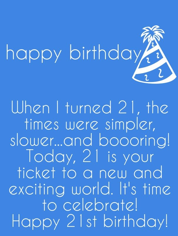 happy 21st birthday quotes ; happy-21st-birthday-quote-9-picture-quote-1