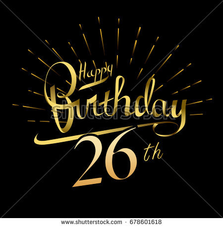 happy 26th birthday images ; stock-vector--th-happy-birthday-logo-beautiful-greeting-card-poster-with-calligraphy-word-gold-fireworks-hand-678601618