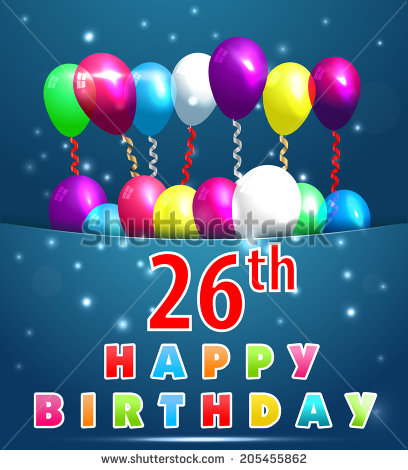happy 26th birthday images ; stock-vector--year-happy-birthday-card-with-balloons-and-ribbons-th-birthday-vector-eps-205455862