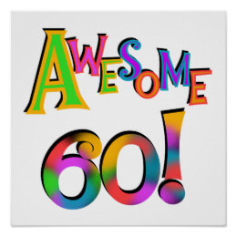happy 60th birthday poster ; awesome_60_birthday_t_shirts_and_gifts_poster-r34676c37ff6e45acb067098370ae3d2f_w2j_8byvr_260