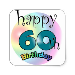 happy 60th birthday stickers ; happy_60th_birthday_square_sticker-rea82df8dea214a31928798da9aeeb1fd_v9wf3_8byvr_260