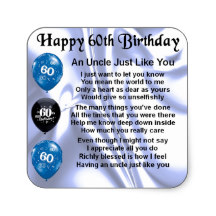 happy 60th birthday stickers ; uncle_poem_60th_birthday_square_sticker-rd21945a956d443b89bc0283360ce9772_v9wf3_8byvr_216