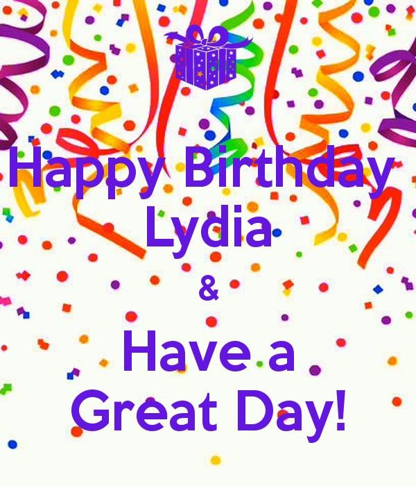 happy b day poster ; happy-birthday-lydia-have-a-great-day