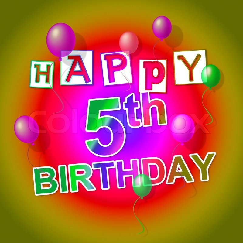 happy birthday 5 ; 10393708-happy-birthday-shows-fifth-happiness-and-5