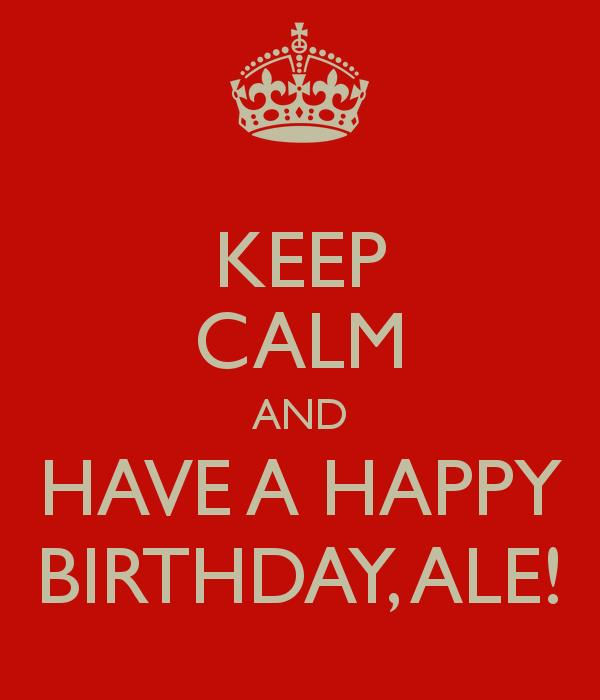 happy birthday ale ; keep-calm-and-have-a-happy-birthday-ale-2