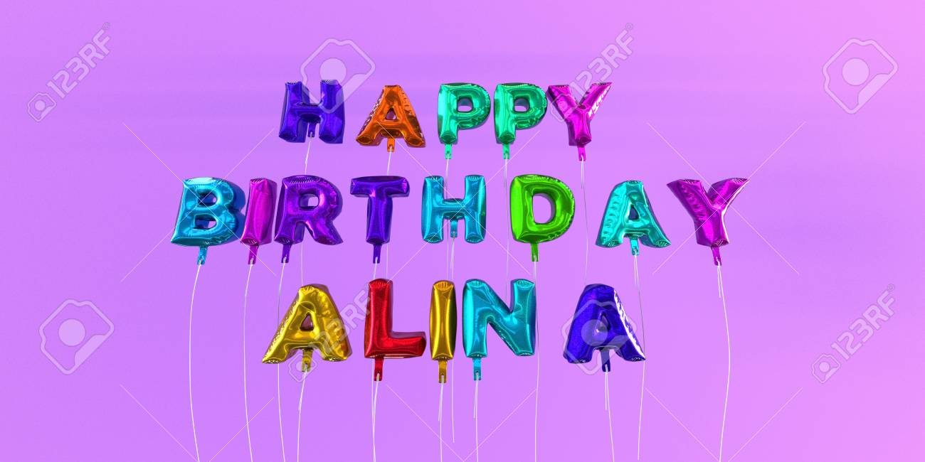 happy birthday alina ; 66512601-happy-birthday-alina-card-with-balloon-text-3d-rendered-stock-image-this-image-can-be-used-for-a-eca