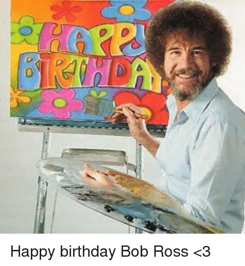 happy birthday artist images ; 0-happy-birthday-bob-ross-%253C3-5964360