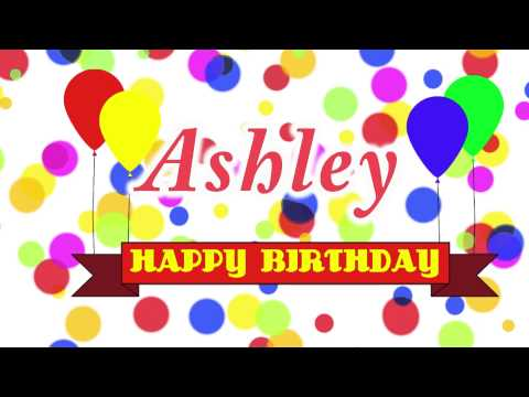 happy birthday ashley images ; 21d553759121a6dce366c3c8672fe6a0